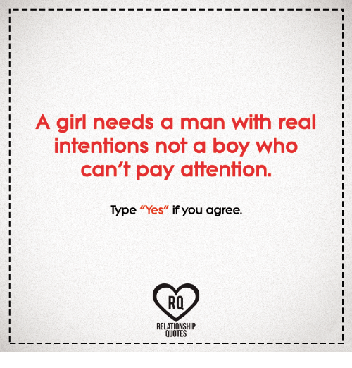 A Girl Needs a Man With Real Intentions Not a Boy Who Can\'t ...