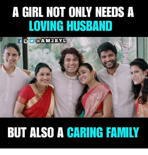 Family, Memes, and Girl: A GIRL NOT ONLY NEEDS A  LOVING HUSBAND  A M2RYL  BUT ALSO A CARING FAMILY