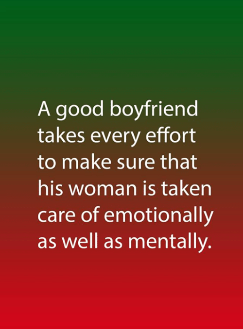 Memes, Taken, and Good: A good boyfriend  takes every effort  to make sure that  his woman is taken  care of emotionally  as well as mentally.