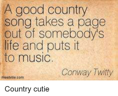 A Good Country Song Takes a Page Out of Somebody\'s Life and ...
