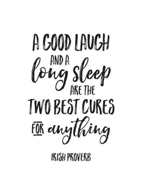 Irish, Best, and Good: A GOOD LAUCH  AND A  ARE THE  TWO BEST CURES  IRISH PROVERB
