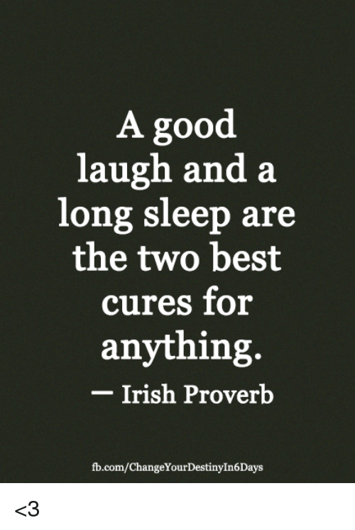 A Good Laugh And A Long Sleep Are The Two Best Cures For Anything Beauteous Best Proverb With Picture