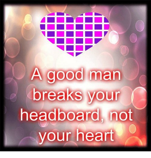 when a man breaks your heart