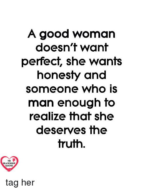 A Good Woman Doesn\'f Wanf Perfect She Wants Honesty and ...