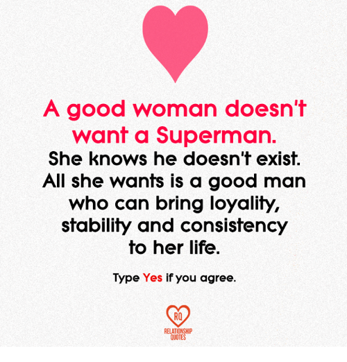 Love Of A Good Woman Quotes: A Good Woman Doesn't Want A Superman She Knows He Doesn't