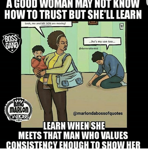 A Good Woman May Not Know How To Trust But Shell Learn Look Me And