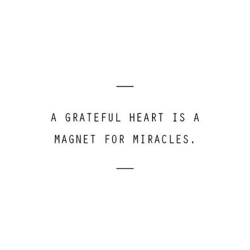 Heart, Miracles, and For: A GRATEFUL HEART IS A  MAGNET FOR MIRACLES