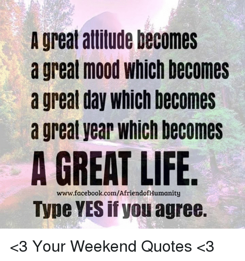 A Great Attitude Becomes a Great Mood Which Becomes a Great ...