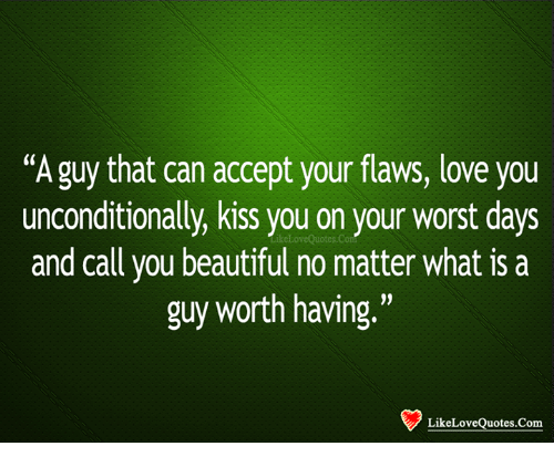 love is accepting flaws