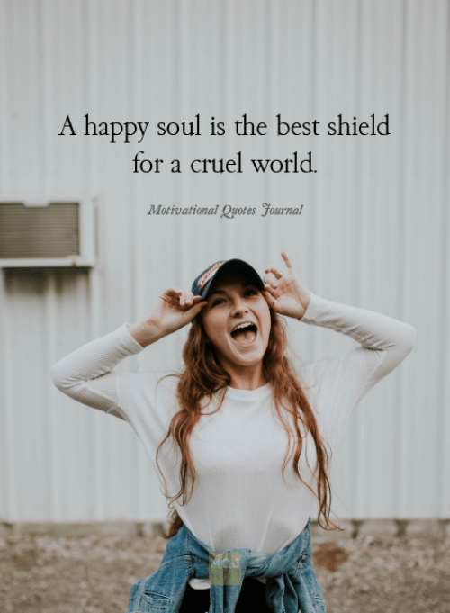 A Happy Soul Is The Best Shield For A Cruel World Motivational Quotes Yournal Meme On Me Me