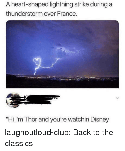 """Club, Disney, and Tumblr: A heart-shaped lightning strike during a  thunderstorm over France.  """"Hi I'm Thor and you're watchin Disney laughoutloud-club:  Back to the classics"""