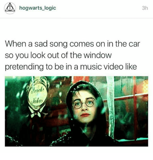 A Hogwarts-Logic 3h When a Sad Song Comes on in the Car So