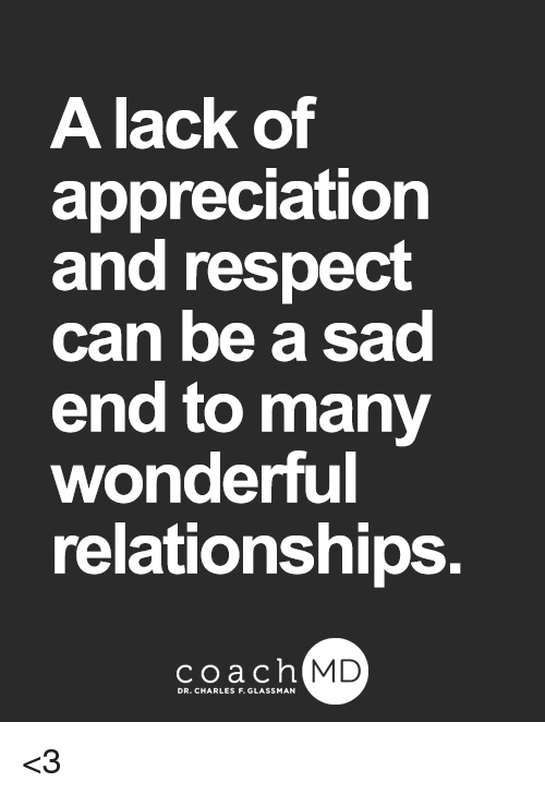 a lack of appreciation and respect can be a sad 28089254 a lack of appreciation and respect can be a sad end to many