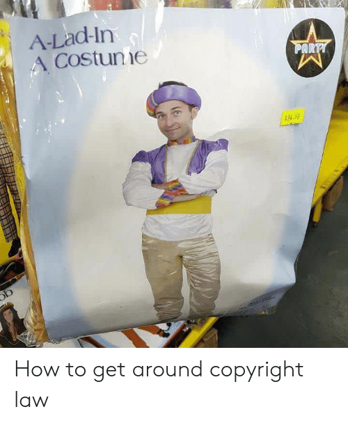 How To, How, and Copyright: A-Lad-ln  A Costunie  AR  $34.90 How to get around copyright law