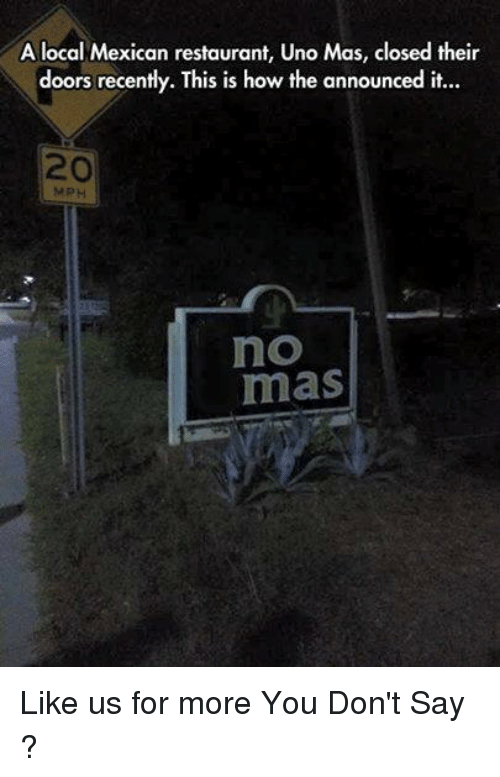 A Local Mexican Restaurant Uno Mas Closed Their Doors Recently This