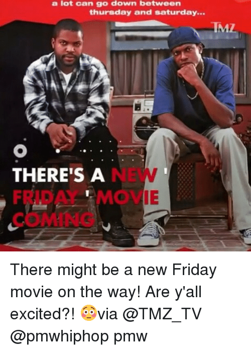 a lot can go down between thursday and saturday imz 20762131 ✅ 25 best memes about friday movie friday movie memes