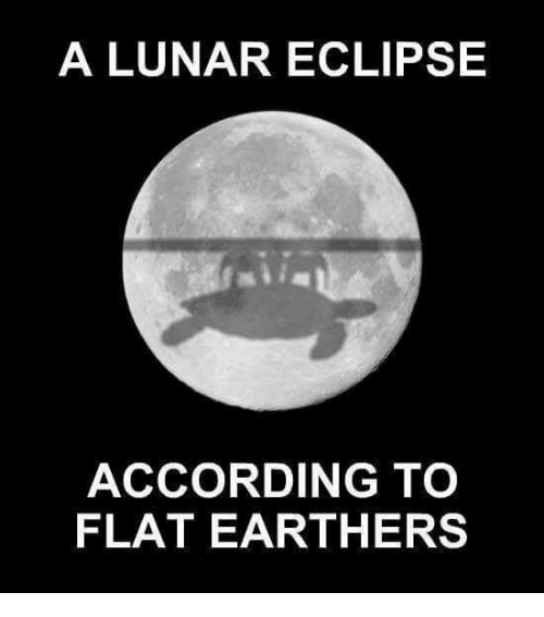 A Lunar Eclipse According To Flat Earth Ers Meme On Me Me