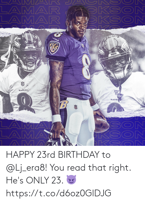 Birthday, Memes, and Nfl: A M AR  LAMAR  LAMAR  CKSO  KSON  RAVENS  RAVENS  RAYENS  RAVENS  NFL  RAVENS  RAVE  SON  KSON  EKSO N  LAMA  LAMAI  AMA  VAL FOOTBAZL LEA HAPPY 23rd BIRTHDAY to @Lj_era8!  You read that right. He's ONLY 23. 😈 https://t.co/d6oz0GlDJG