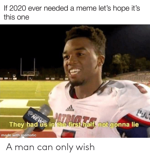 Can, Man, and Wish: A man can only wish