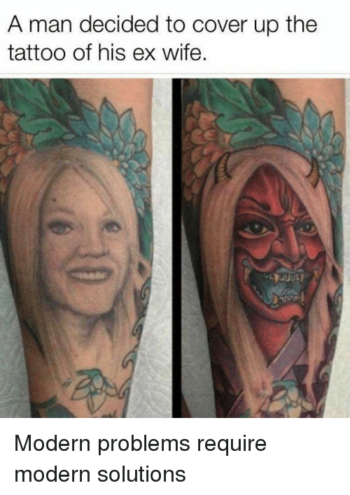 A Man Decided to Cover Up the Tattoo of His Ex Wife Modern