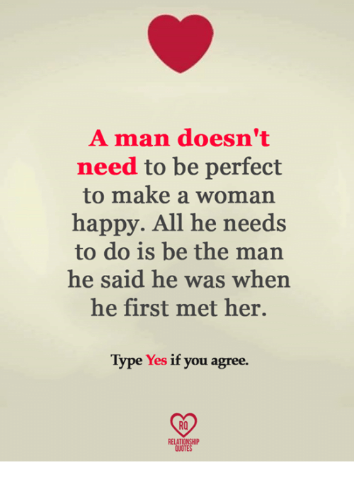 A Man Doesnt Need To Be Perfect To Make A Woman Happy All He Needs