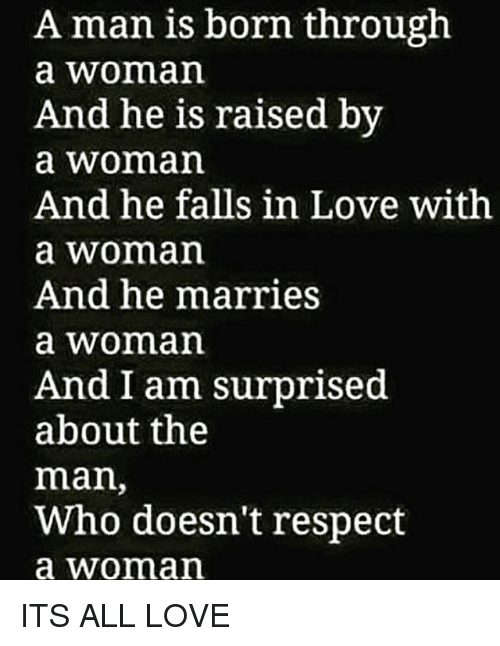 A Man Is Born Through a Woman and He Is Raised by a Woman