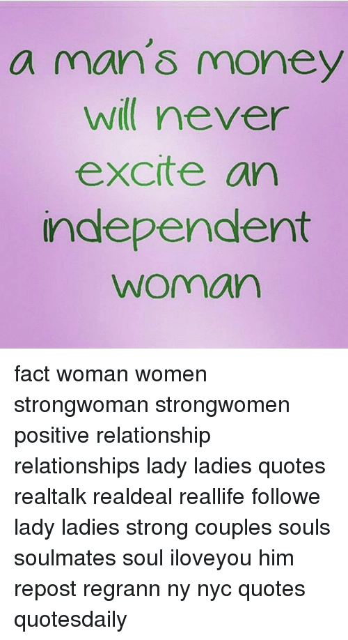 A Man Money Never Excite An Independent Woman Fact Woman Women
