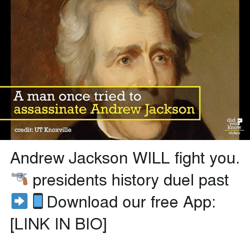 Memes, Free, and History: A man once tried to assassinate Andrew Jackson credit
