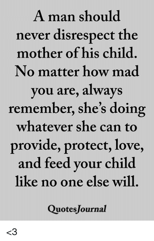 A Man Should Never Disrespect the Mother of His Child No