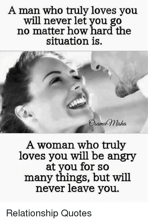 A Man Who Truly Loves You Will Never Let You Go No Matter How Hard