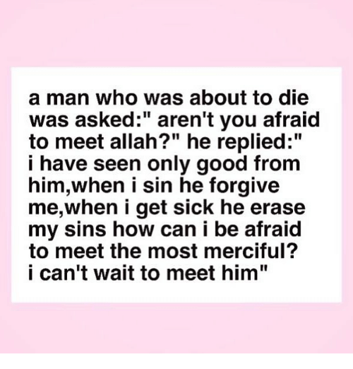 A Man Who Was About to Die Was Asked Aren't You Afraid to Meet Allah