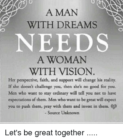bd44eafccbd2 A MAN WITH DREAMS NEEDS a WOMAN WITH VISION Her Perspective Faith ...