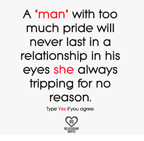 A Man With Too Much Pride Will Never Last In A Relationship In His