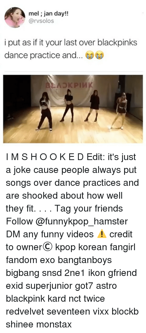 Friends, Funny, and Memes: A melian day!!  @rvsolos  i put as if it your last over blackpinks  dance practice and... I M S H O O K E D Edit: it's just a joke cause people always put songs over dance practices and are shooked about how well they fit. . . . 》Tag your friends 》》 Follow @funnykpop_hamster 》》》DM any funny videos ⚠ credit to owner© kpop korean fangirl fandom exo bangtanboys bigbang snsd 2ne1 ikon gfriend exid superjunior got7 astro blackpink kard nct twice redvelvet seventeen vixx blockb shinee monstax