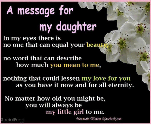 A Message For My Daughter In My Eyes There Is No Word That Can