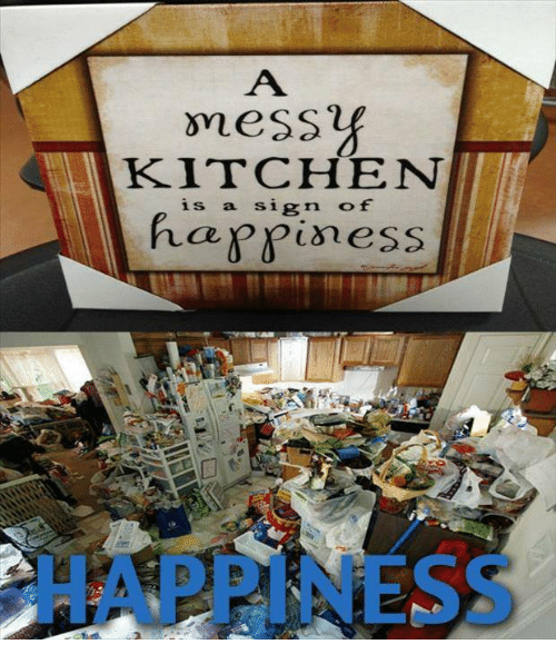A Messy Kitchen Is A Sign Of Happiness: A Messy KITCHEN Is A Sign Of Happiness S