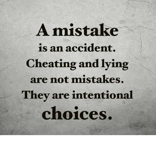 A Mistake Is an Accident Cheating and Lying Are Not Mistakes