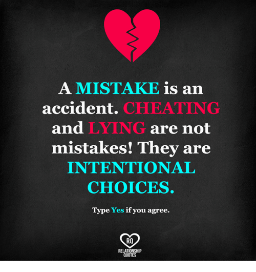 Lying Cheating Girlfriend Quotes: A MISTAKE Is An Accident CHEATING And LYING Are Not