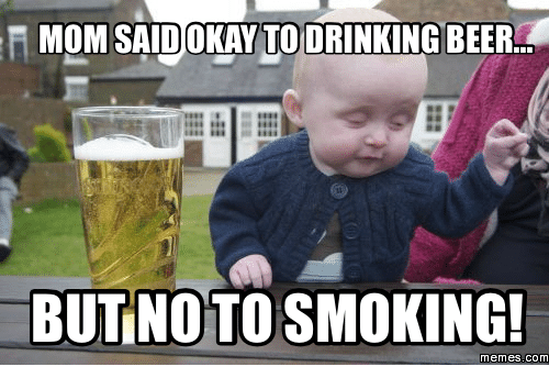 a momsaidokay to drinking beer but notosmoking memes com 14018409 ✅ 25 best memes about baby drinks beer baby drinks beer memes,Smoking Baby Meme