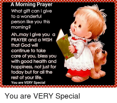 A morning prayer what gift can give to a wonderful person like you blessed god and life a morning prayer what gift can give to a negle Choice Image