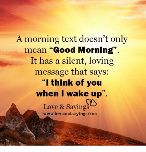 A Morning Text Doesnt Only Mean Good Morning It Has A Silent Loving