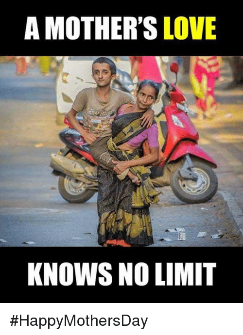 Love, Memes, and Mothers: A MOTHER'S  LOVE  KNOWS NO LIMIT #HappyMothersDay