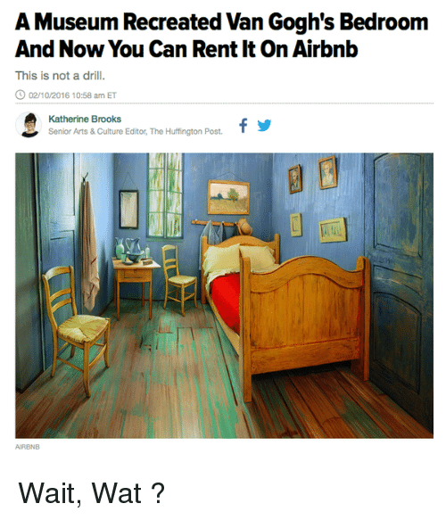 A Museum Recreated Van Gogh S Bedroom And Now You Can Rent It On
