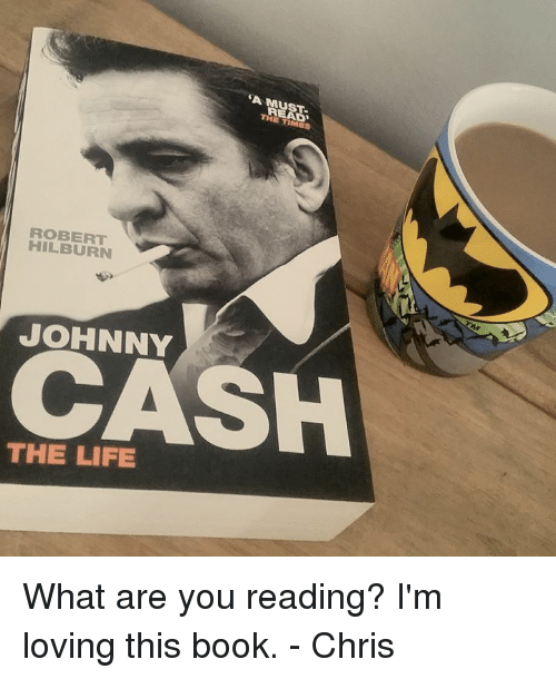 A Must Read Mea Robert Hilburn Johnny Cash The Life What Are You