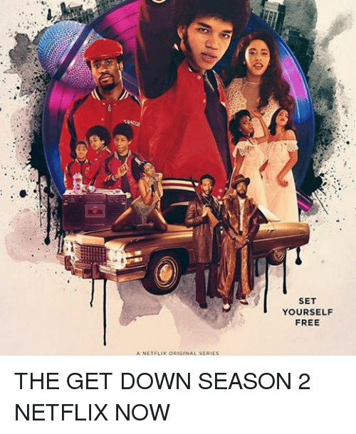 a netflix original series set yourself free the get down 18745612 ✅ 25 best memes about the get down the get down memes,Get Down Funny Meme
