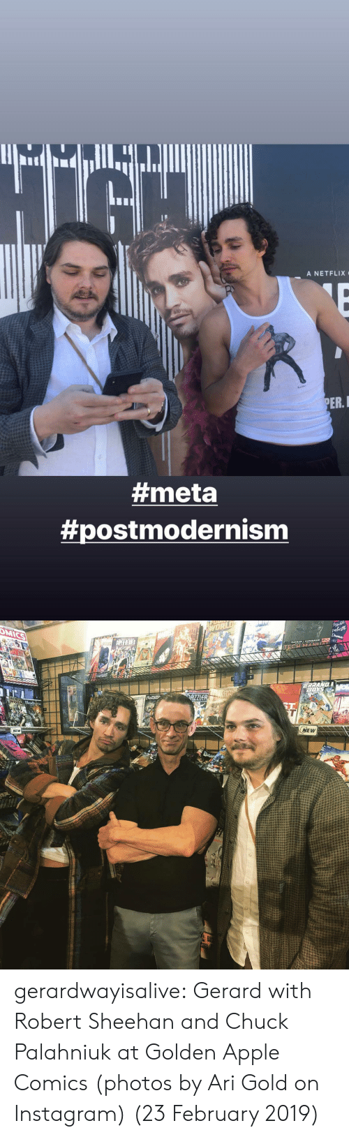Apple, Instagram, and Netflix: A NETFLIX  PER.  #meta  postmodernism   RBU  NEW  NEW gerardwayisalive: Gerard with Robert Sheehan and Chuck Palahniuk at Golden Apple Comics (photos by Ari Gold on Instagram) (23 February 2019)