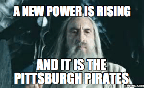 A NEW POWERISRISING ANDIT IS THE PITTSBURGH PIRATES Memescom