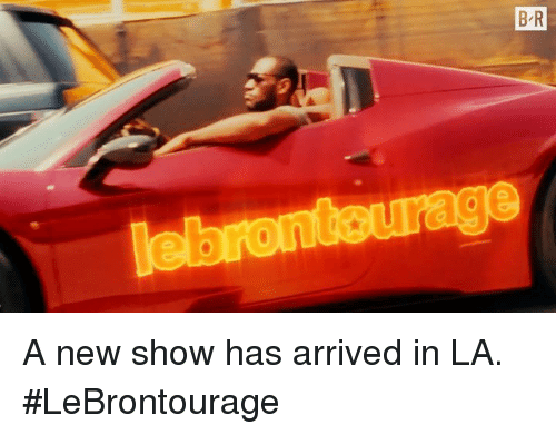 New, Show, and Arrived: A new show has arrived in LA. #LeBrontourage