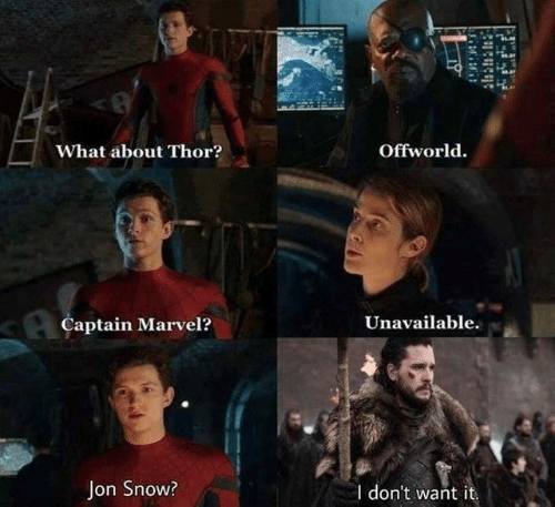 Game of Thrones, Jon Snow, and Marvel: A.  Offworld.  What about Thor?  Captain Marvel?  Unavailable.  Jon Snow?  I don't want it