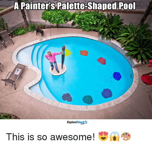 Memes, Pool, and 🤖: A Painter's Palette-Shaped Pool  Talent  Explore This is so awesome! 😍😱🎨